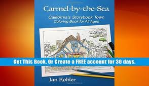 Free Download Carmel By The Sea California S Storybook Town Coloring Book For All Ages