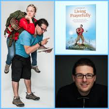Jared Is The Author Of A Year Living Prayerfully Humorous Travel Memoir About Prayer