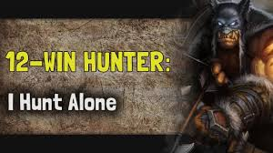 Hunter Hearthstone Deck Kft by Hearthstone Arena Kft 12 Win Hunter I Hunt Alone Youtube