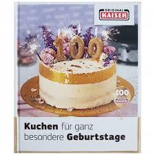 kaiser backbuch kuchen für ganz besondere geburtstage