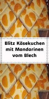 blitz käsekuchen mit mandarinen vom blech food baking