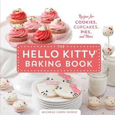 Hello Kitty Baking Book Recipes For Cookies Cupcakes Pies And More Hardcover Michele Chen Chock