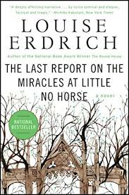 Louise Erdrich The Last Report On The Miracle At Little No Horse