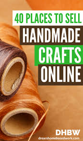 Sell Your Handmade Crafts And Art Online Without Breaking A Sweat Throughout Arts