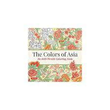 Colors Of Asia Adult Coloring Book An Anti Stress For Calm And Creativity Paperback