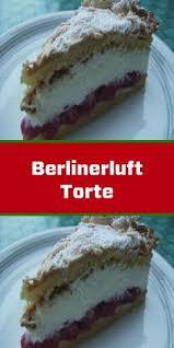 berlinerluft torte berlinerluft torte und 87 000 weitere