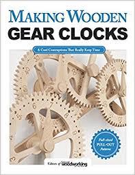 making wooden gear clocks editors of scroll saw woodworking u0026amp