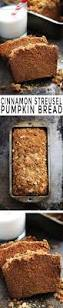 Starbucks Pumpkin Bread Recipe Pinterest by Cinnamon Streusel Pumpkin Bread Recipe Moist Pumpkin Bread