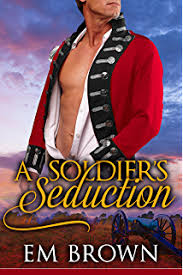 A Soldiers Seduction Super Steamy Time Travel Romance