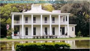 Southern Colonial Homes by The 13 Colonies In Early America Lesson Transcript