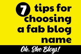 7 Tips For Choosing A Blog Name