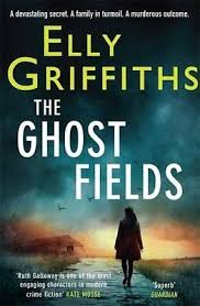 The Ghost Fields Dr Ruth Galloway Mysteries 7 By Griffiths Elly Book