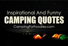 Inspirational And Funny Camping Quotes