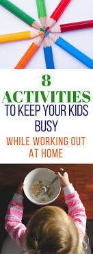 8 Activities To Keep Your Kids Busy While Working Out At Home