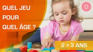 quels jeux pour un enfant de 2 à 3 ans quel jeu pour quel âge