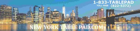 100 New York Pad Table SServing Metropolitan And The