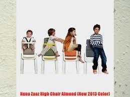 Nuna Zaaz High Chair Almond (New 2013 Color) - Video Dailymotion Nuna Zaaz Highchair Review Buggybaby Nuna High Chair Zaaz Kursi Makan Baby Zaaz High Chair In N3 Barnet For 6000 Sale Shpock High Chair Strolleria Di Rental Car Seat Stroller Toys Official Baby Store Singapore Shop At Little Boon Flair Pneumatic Lift Rolling Pedestal Toddler Child Feeding Review Best Chairs 2019 Popsugar Family