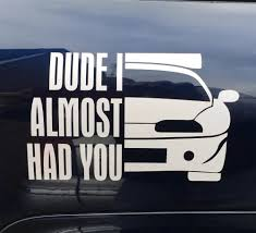 Paul Walker DUDE I ALMOST HAD YOU FAST 7 Car Window Bumper Vinyl ... D1075 Brick Life Decal Sticker For Car Truck Suv Van Masonry Trowel Product 2 Ford F150 Xtr 4x4 Off Road Truck Vinyl Stickers Custom Decals Cars Removable Auto Genius Honk If Any Beer Falls Out Funny Sticker Jeep Truck White Amazoncom Large Under Armour Fish Hook 5 Best In 2018 Xl Race Parts Us Flag Bed Stripe Pair Jeepazoid Alaide In Cjunction With Of Window Trucks Tsumi Interior Design 3d Sport Football For Laptop Ipad Paul Walker Dude I Almost Had You Fast 7 Bumper Soot Diesel Automotive Decalsrhstickherladycom
