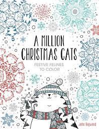 A Million Christmas Cats Festive Felines To Color