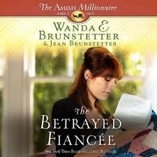 The Betrayed Fiancee By Wanda E Brunstetter