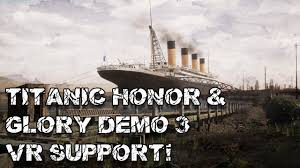 titanic honor glory demo 3 now in vr youtube