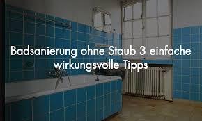badsanierung ohne staub 3 einfache wirkungsvolle tipps