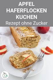 apfel haferflocken kuchen ohne zucker gesundes fitness rezept