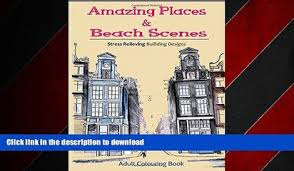READ PDF Amazing Places And Beach Scenes An Adult Coloring Book Of Fantastic Cities The World