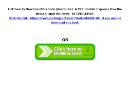 5 Clik Here To Download This Book Read Bias A CBS Insider Exposes How The Media Distort News