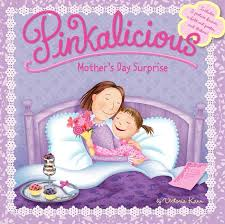 Pinkalicious Mothers Day Surprise