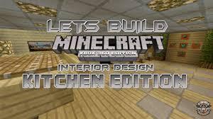 Minecraft Kitchen Ideas Youtube by Lets Build Minecraft Xbox 360 Edition Interior Design Kitchen