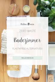 zero waste besser leben ohne plastik im badezimmer