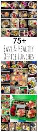 Healthy Office Snacks For Weight Loss by 75 Easy U0026 Healthy Office Lunch Ideas From Laurafuentes Com