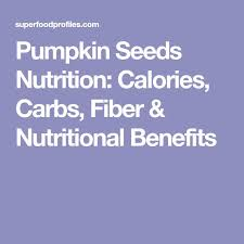 Shelled Pumpkin Seeds Nutritional Value by Best 25 Pumpkin Seed Nutrition Ideas On Pinterest Pumpkin
