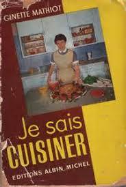 je sais cuisiner ginette mathiot je sais cuisiner ginette mathiot 1932 ohhkitchen com