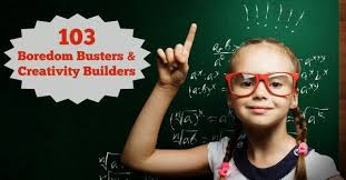 These Boredom Busters And Creativity Builders Will Help Your Children Jump Start Their Imagination