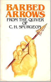 Barbed Arrows From The Quiver Of CH Spurgeon C H 9780801081859 Amazon Books