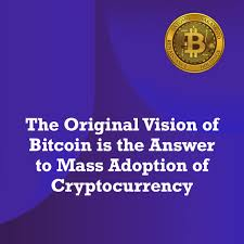 100 Original Vision The Of Bitcoin Is The Answer To Mass