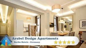Arabel Design Apartments - Berlin Hotels, Germany - YouTube Apartments Mitte Residence Berlin Germany Bookingcom Junior Studio Apartment In Ottobunstrasse 67 Rental Long Term Info Nuberlincom Great Home Furnished Apartments Boardinghouse Style Of Old Hackesche Hoefe Alexanderplatz Riverside Penthouse With Panoramic Views Of The Cozy 2room Apartment Kunstrasse Whg 3 White Stadtraumberlin Apts Ba Bardot Palacina