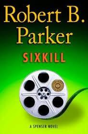 Fiction Book Review Sixkill By Robert B Parker Putnam 2695