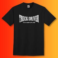 Truck Driver T-Shirt With It's A Way Of Life Design – Sloganite.com
