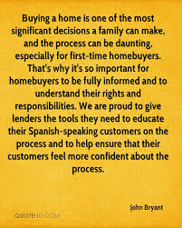 Buying A Home Is One Of The Most Significant Decisions Family Can Make And