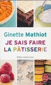 je sais cuisiner ginette mathiot ginette mathiot je sais faire la patisserie nyelvkönyv