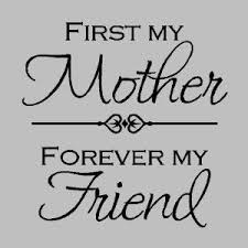 First My Mother Forever FriendMother Wall Quotes Words Sayings Removable Lettering X BLACK