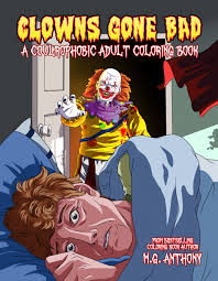 Clowns Gone Bad A Coulrophobic Adult Coloring Book