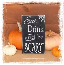 272 Eat Drink And Be Scary Halloween Decor Party Primitive