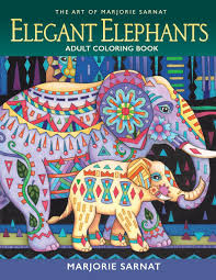Buy The Art Of Marjorie Sarnat Elegant Elephants Adult Coloring Book