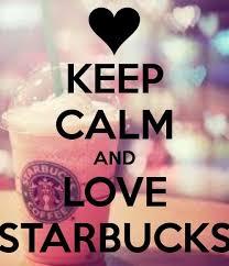 LOVE STARBUCKS Keep Calm