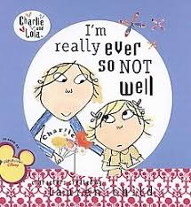 Charlie And Lola Im Really Ever SO NOT Well By Lauren Child Published Puffin Books Narrated For Me The Cast Of