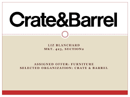 PPT - Liz Blanchard Mkt. 423, Section2 Assigned Offer ... Pottery Barn Fniture Shipping Coupon 4 Corner Fingerboards Coupon Code Crate Barrel Coupons Doki Coupons Hello Subscription And Barrel Code 2013 How To Use Promo Codes For Crateandbarrelcom Black Friday 2019 Ad Sale Deals Blacker And Discount With Promotional Emails 33 Examples Ideas Best Practices Asian Chef Mt Laurel Taylor Swift Shop Promo Codes Crateand 15 Off 2018 Galaxy S4 O2 Contract